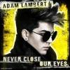 Adam Lambert kiadta a második kislemezét új albumáról