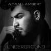 Dalpremier: Adam Lambert – Underground