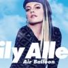 Dalpremier: Lily Allen - Air Balloon