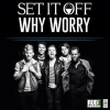 Dalpremier: Set It Off - Why Worry