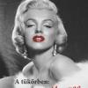 Elolvastuk! Mercedes Reinberger – A tükörben: Marilyn Monroe