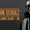 Klippremier: Robin Schulz feat. James Blunt – OK