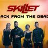 Klippremier: Skillet – Back From The Dead