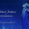 Mi tette legendává Michael Jacksont?