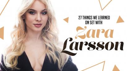 27 dolog, amit nem tudhattál Zara Larssonról