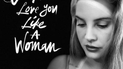 Dalpremier! Lana Del Rey - Let Me Love You Like A Woman