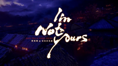Klippremier: Jolin Tsai - I'm Not Yours feat. Namie Amuro