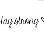 Stay Strong♥