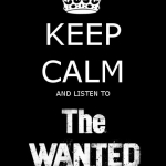 Keep calm and listen to The Wanted.jpg