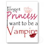 forget_princess_i_want_to_be_a_vampire_postcard-p239299904634502825trdg_400_large.jpg