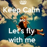 fly with me.:D