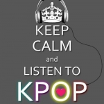 keep calm and listen to kpop.jpg