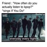 everyday every night