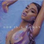 God is a Woman <3