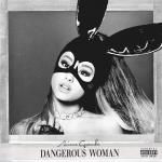 Dangerous Woman  <3