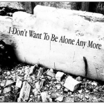 I_Dont_Want_To_Be_Alone______by_klakier666.jpg